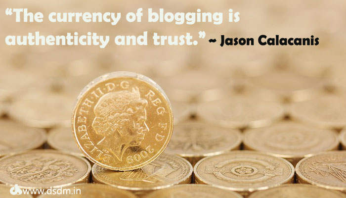 The currency of blogging is authenticity and trust- quotes about blogs