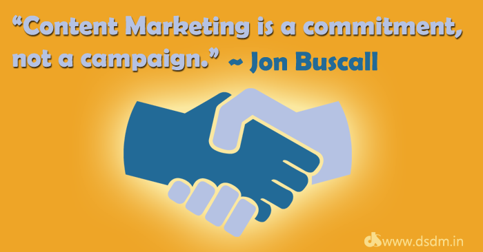 Content Marketing is a commitment, not a campaign