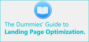 The Dummies' Guide to Landing Page Optimization